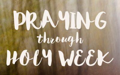 Holy Week Prayer Prompts